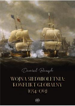 Wojna siedmioletnia. Konflikt globalny (1754-1763)