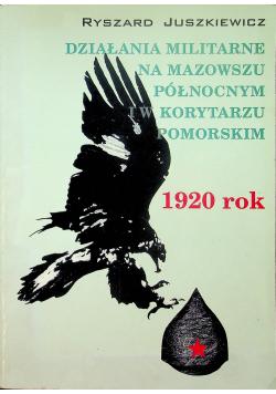 Działania militarne na Mazowszu Północnym i w Korytarzu  Pomorskim plus autograf