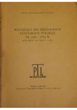 Materiały do bibliografii etnografii polskiej za 1945 - 1954 r