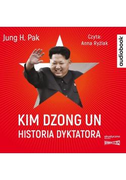 Kim Dzong Un. Historia dyktatora audiobook
