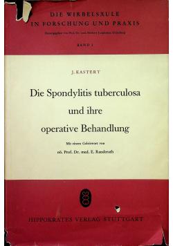 Die spondylitis tuberculosa und ihre operative Behandlung