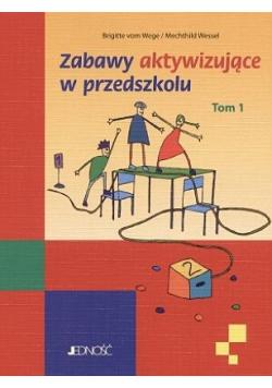 Zabawy aktywizujące w przedszkolu tom 1