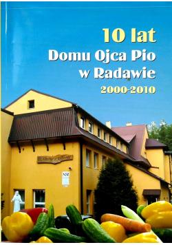 10 lat Domu Ojca Pio w Radawie