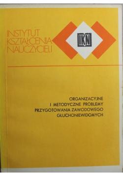Organizacyjne i metodyczne problemy przygotowania zawodowego głuchoniewidomych