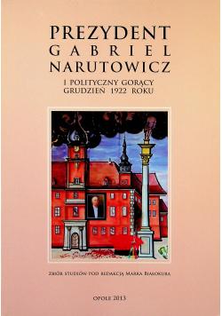 Prezydent Gabriel Narutowicz i polityczny gorący grudzień 1922 roku