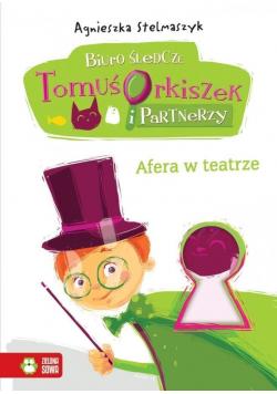 Biuro śledcze Tomuś Orkiszek i partnerzy Afera w teatrze