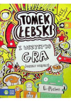 Tomek Łebski I wszystko gra