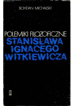Polemiki filozoficzne Stanisława Ignacego Witkiewicza