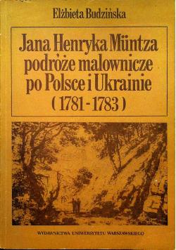 Jana Henryka Muntza podróże malownicze po Polsce i Ukrainie 1781 1783