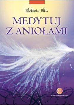 Medytuj z aniołami plus płyta CD Nowa