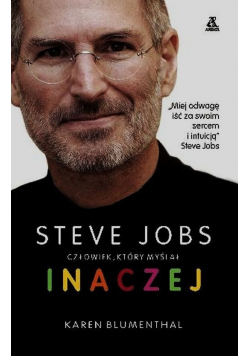 Steve Jobs Człowiek który myślał inaczej