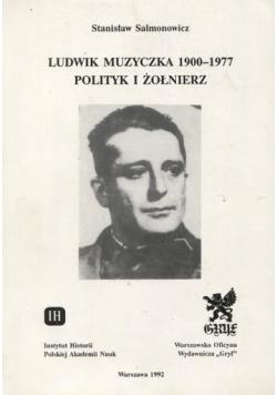Ludwik muzyczka 1900 1977 polityk i żołnierz