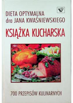 Dieta optymalna dr Jana Kwaśniewskiego Książka kucharska