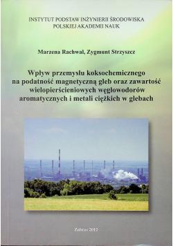 Wpływ przemysłu koksochemicznego na podatność magnetyczną gleb oraz zawartość wielopierścieniowych węglowodorów aromatycznych i metali ciężkich w glebach