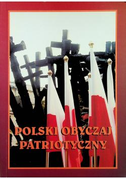 Polski obyczaj patriotyczny od XVIII do przełomu XX/XXI w