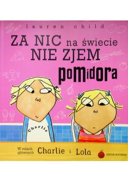 Charlie i Lola Za nic na świecie nie zjem pomidora