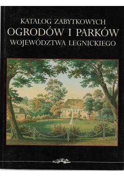 Katalog zabytkowych ogrodów i parków województwa legnickiego