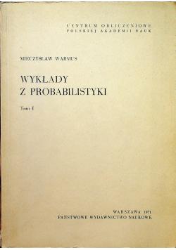 Wykłady z probabilistyki Tom I