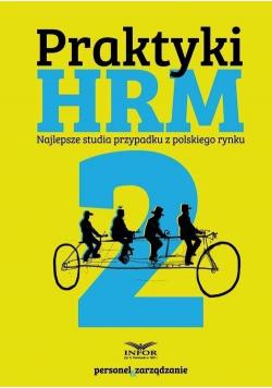 Praktyki HRM 2. Najlepsze Studia przypadku...