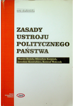 Zasady ustroju politycznego państwa + Autograf Kostrubiec