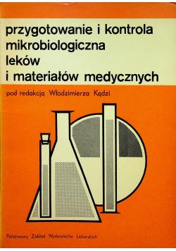 Przygotowanie i kontrola mikrobiologiczna leków i materiałów medycznych