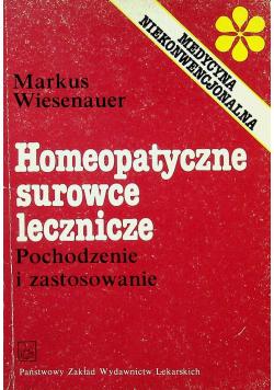 Homeopatyczne surowce lecznicze Pochodzenie i zastosowanie