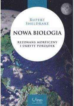 Nowa biologia Rezonans morficzny i ukryty porządek