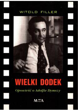 Wielki Dodek Opowieść o Adolfie Dymszy