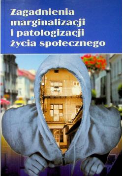 Zagadnienia marginalizacji i patologizacji życia społecznego