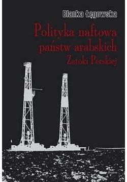 Polityka naftowa państw arabskich Zatoki Perskiej