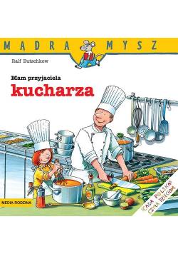Mądra Mysz Mam przyjaciela kucharza
