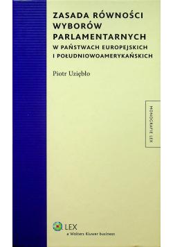 Zasada równości wyborów parlamentarnych w państwach europejskich i południowoamerykańskich + Autograf Uziębło