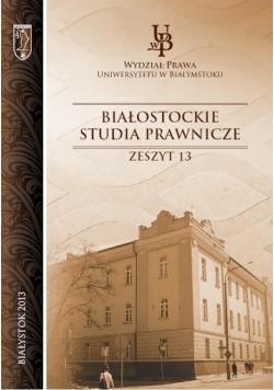 Białostockie studia prawnicze Zeszyt 13