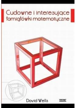 Cudowne i interesujące łamigłówki matematyczne