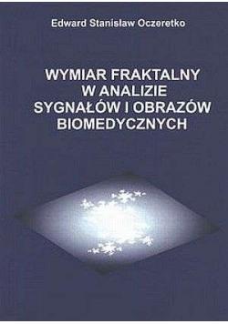 Wymiar fraktalny w analizie sygnałów i obrazów biomedycznych