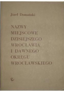 Nazwy miejscowe dzisiejszego Wrocławia i dawnego okręgu wrocławskiego