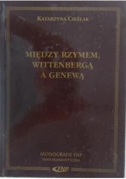 Między Rzymem Wittenbergą a Genewą