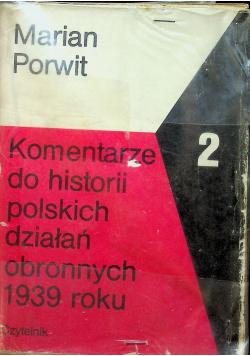 Komentarze do historii polskich działań obronnych 1939 roku Tom 2