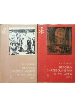 Reformy chrześcijaństwa w XVI i XVII w 2 tomy