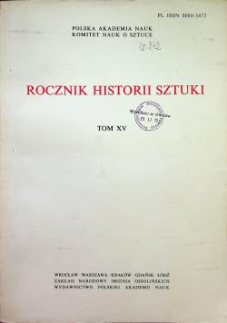 Rocznik Historii Sztuki tom XV