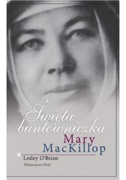 Święta buntowniczka Mary MacKillop