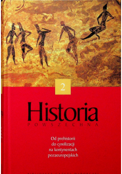 Historia powszechna  cz 2  Od prehistorii do cywilizacji na kontynentach pozaeuropoejskich