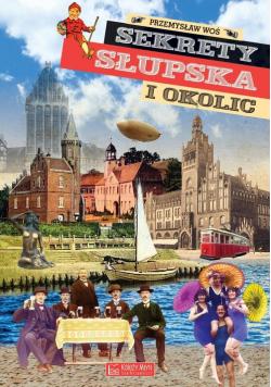 Sekrety Słupska i okolic
