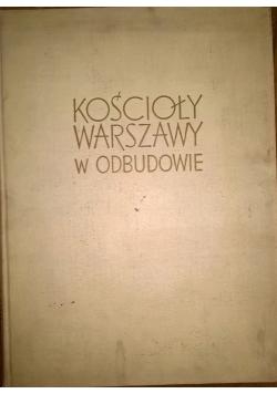 Kościoły Warszawy w odbudowie