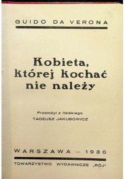 Kobieta której kochać nie  należy 1930 r