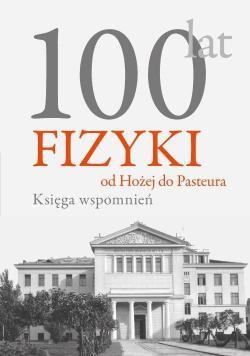100 lat fizyki: od Hożej do Pasteura