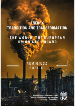 Energy Transition and Transformation The World, the European Union and Poland