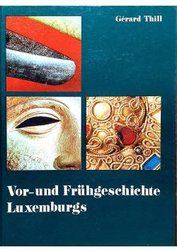 Vor und Frühgeschichte luxemburgs