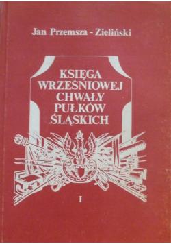 Księga Wrześniowej Chwały Pułków Śląskich Tom I