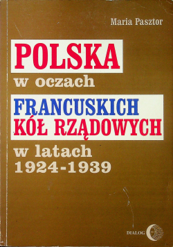 Polska w oczach francuskich kół rządowych w latach 1924 1939 plus autograf Pasztor